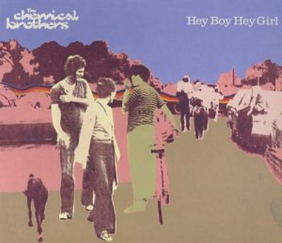 Chemical Brothers Hey Boy Hey Girl album cover