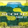 Scoop - Drop It