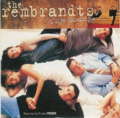Rembrandts I'll Be There For You album cover